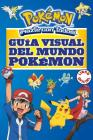 Guía visual del mundo Pokémon / Pokemon Visual Companion (COLECCIÓN POKÉMON #41) Cover Image