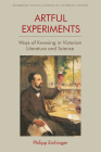 Artful Experiments: Ways of Knowing in Victorian Literature and Science (Edinburgh Critical Studies in Victorian Culture) Cover Image