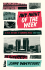 Any Night of the Week: A D.I.Y. History of Toronto Music, 1957-2001 Cover Image