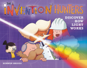 The Invention Hunters Discover How Light Works Cover Image