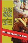 The Great War in Hollywood Memory, 1918-1939 (Suny Series) Cover Image