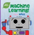 Machine Learning Para Niños (Tinker Toddlers) Cover Image