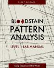 Bloodstain Pattern Analysis: Level 1 Lab Manual Cover Image