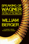 Speaking of Wagner: Talking to Audiences about the Ring of the Nibelung Cover Image
