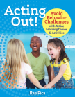 Acting Out!: Avoid Behavior Challenges with Active Learning Games and Activities Cover Image