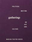 Gathering: Political Writing on Art and Culture Cover Image