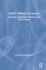 India's Defence Economy: Planning, Budgeting, Industry and Procurement Cover Image