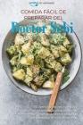 Comida fácil de preparar del Doctor Sebi: 50 comidas fáciles, rápidas y sencillas de preparar para personas en movimiento. Recetas de dietas basadas e Cover Image