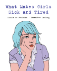 What Makes Girls Sick and Tired Cover Image