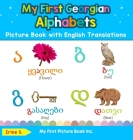 My First Georgian Alphabets Picture Book with English Translations: Bilingual Early Learning & Easy Teaching Georgian Books for Kids Cover Image