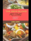 The High Blood Pressure Diet: Reverse Lower Blood Pressure and Improve Your Health With Delicious Homemade Recipes Cover Image