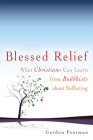 Blessed Relief: What Christians Can Learn from Buddhists about Suffering Cover Image