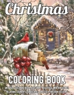 Christmas Coloring: An Adult Coloring Book Featuring Festive and Beautiful Christmas Scenes in the Country Cover Image