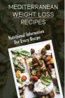 Mediterranean Weight Loss Recipes: Nutritional Information For Every Recipe: Mediterranean Keto Diet Cover Image
