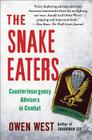 The Snake Eaters: Counterinsurgency Advisors in Combat Cover Image
