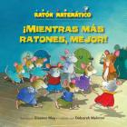 ¡mientras Más Ratones, Mejor! (the Mousier the Merrier!): Contar (Counting) Cover Image