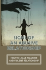 Signs Of An Abusive Relationship: How To Leave An Abuse And Violent Relationship: Hitting And Escaping Statistics Cover Image