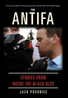 The Antifa: Stories From Inside the Black Bloc Cover Image