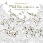 Wild Savannah: A Coloring Book Adventure (Millie Marotta Adult Coloring Book #6) Cover Image