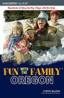 Fun with the Family Oregon: Hundreds of Ideas for Day Trips with the Kids Cover Image