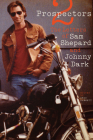 Two Prospectors: The Letters of Sam Shepard and Johnny Dark (Southwestern Writers Collection Series) Cover Image