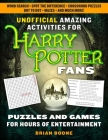 Unofficial Amazing Activities for Harry Potter Fans: Puzzles and Games for Hours of Entertainment! Cover Image