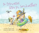 Do Princesses Live in Sandcastles? Cover Image