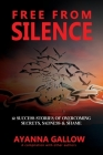 Free From Silence: 12 Success Stories of Overcoming Secrets, Sadness, and Shame Cover Image