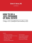 How to Do a 1031 Exchange of Real Estate: Using a 1031 Qualified Intermediary (Qi) 2Nd Edition Cover Image