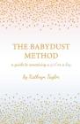 The Babydust Method: A Guide to Conceiving a Girl or a Boy Cover Image