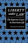 Liberty Under Law: The Supreme Court in American Life (American Moment) Cover Image