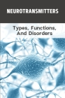 Neurotransmitters: Types, Functions, And Disorders: Serotonin Dopamine Cover Image