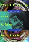 Culture on the Brink: Ideologies of Technology (Discussions in Contemporary Culture #9) Cover Image