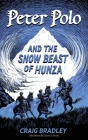 Peter Polo and the Snow Beast of Hunza Cover Image