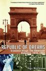 Republic of Dreams: Greenwich Village: The American Bohemia, 1910-1960 Cover Image