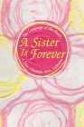 The Language of the Heart... a Sister Is Forever Cover Image