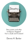 Stoetry: Story poetry and other ambiguous doggerel from a dude and his beard Cover Image