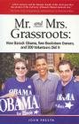 Mr. and Mrs. Grassroots: How Barack Obama, Two Bookstore Owners and 300 Volunteers Did It Cover Image