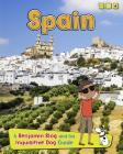 Spain: A Benjamin Blog and His Inquisitive Dog Guide (Country Guides) Cover Image