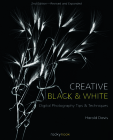 Creative Black and White: Digital Photography Tips and Techniques Cover Image