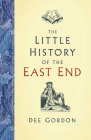 The Little History of the East End Cover Image