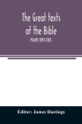 The great texts of the Bible; PSALMS XXIV-CXIX. Cover Image