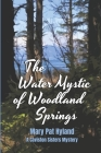 The Water Mystic of Woodland Springs: A Caviston Sisters Mystery Cover Image