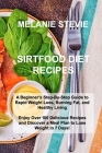 Sirtfood Diet Recipes: A Beginner's Step-By-Step Guide to Rapid Weight Loss, Burning Fat, and Healthy Living - Enjoy Over 100 Delicious Recip Cover Image