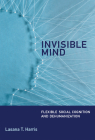 Invisible Mind: Flexible Social Cognition and Dehumanization Cover Image