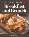 365 Easy Breakfast and Brunch Recipes: An Easy Breakfast and Brunch Cookbook You Will Need Cover Image