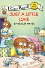 Little Critter: Just a Little Love (My First I Can Read) Cover Image