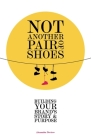 Not Another Pair of Shoes: Building Your Brand's Story and Purpose Cover Image