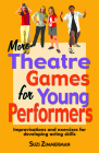 More Theatre Games for Young Performers: Improvisations and Exercises for Developing Acting Skills Cover Image