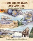 Four Billion Years and Counting: Canada's Geological Heritage Cover Image